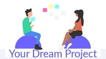 Your dream Project